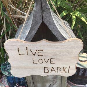 LIVE LOVE BARK! Fun Novelty Sign